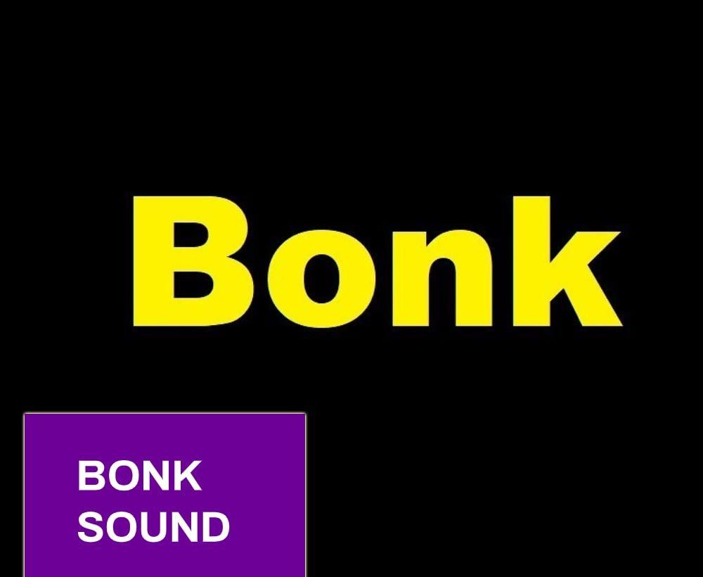 Bonk Sound