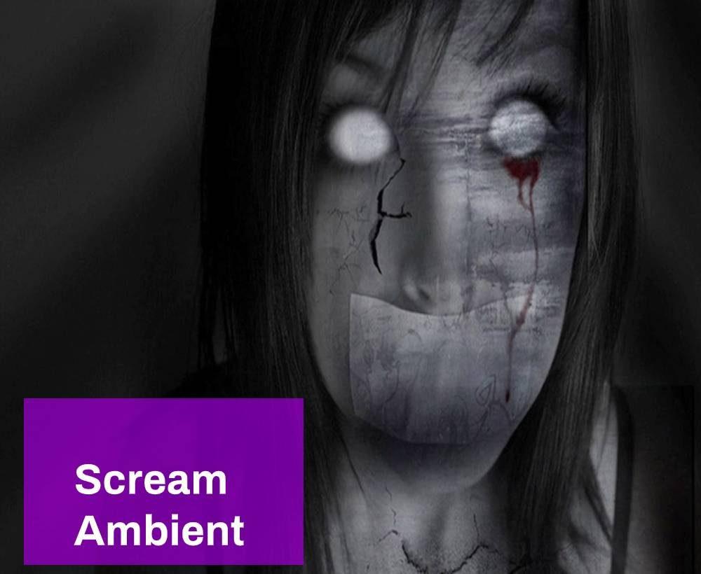 Scream Ambient
