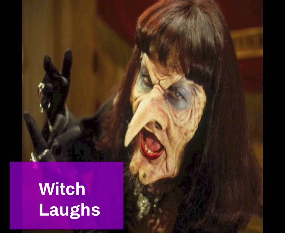 the witch laughs