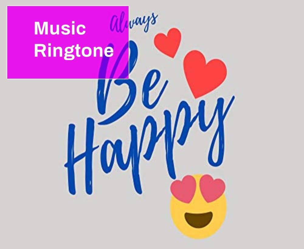 Be Happy Ringtone