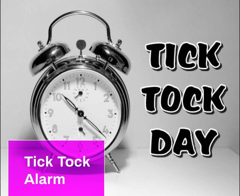Tick Tock Alarm
