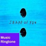 Shape Of You Ringtone